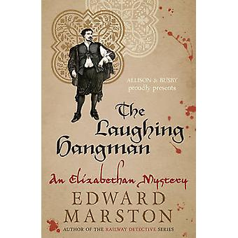 The Laughing Hangman by Edward Marston - 9780749015954 Book