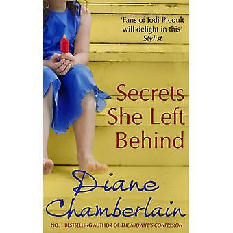 Secrets She Left Behind by Diane Chamberlain - 9780778303879 Book