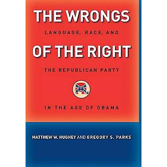 The Wrongs of the Right - Language - Race - and the Republican Party i
