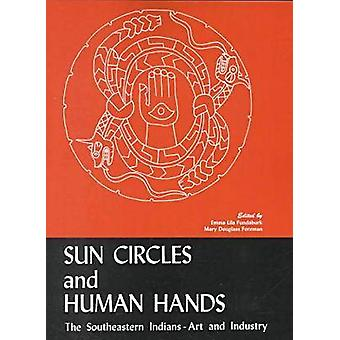 Sun Circles and Human Hands - The Southeastern Indians - Art and Indus