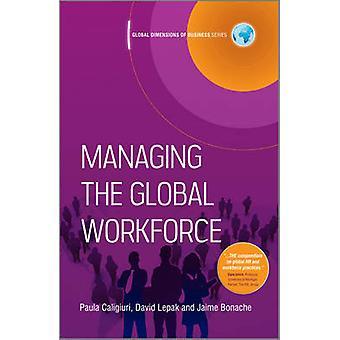 Managing the Global Workforce by Paula Caligiuri - David Lepak - Jaim