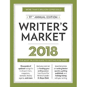 Writer's Market 2018 - The Most Trusted Guide to Getting Published by