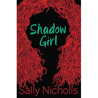 Shadow Girl by Sally Nicholls - 9781781123133 Book