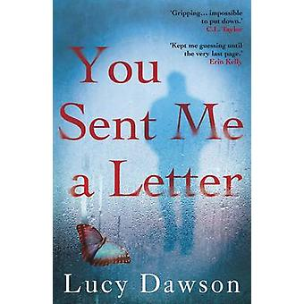 You Sent Me a Letter - A Fast Paced - Gripping Psychological Thriller