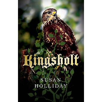Kingsholt by Susan Holliday - 9781782799764 Book