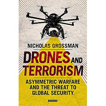 Drones and Terrorism - Asymmetrical Warfare and the Threat to Security