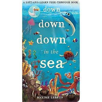 Down Down Down dans la mer - un ascenseur et d'apprentissage par le biais de peek livre par Maxi