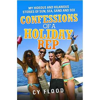 Confessions of a Holiday Rep - My Hideous and Hilarious Stories of Sun