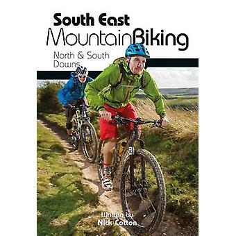 South East Mountain Biking - North & South Downs (2nd Revised edition)