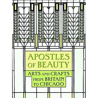 Apostles of Beauty - Arts and Crafts from Britain to Chicago by Judith