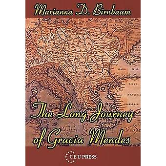 The Long Journey of Gracia Mendes by Marianna D. Birnbaum - 978963924