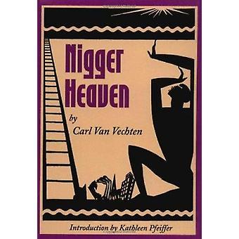 Nigger Heaven (New edition) by Carl Van Vechten - Kathleen Pfeiffer -