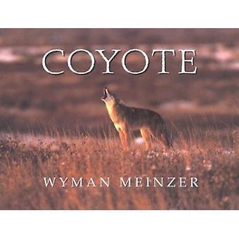Coyote by Wyman Meinzer - 9780896723535 Book