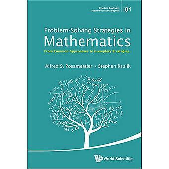 Problemlösande strategier i matematik - från gemensamma metoder för att