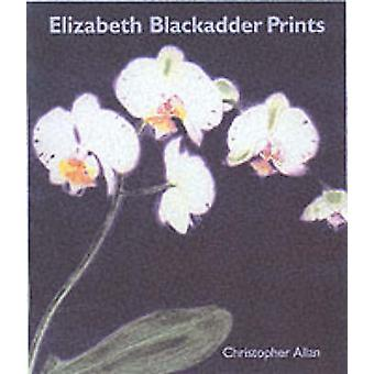 Elizabeth Blackadder Prints (New edition) by Christopher Allan - 9780