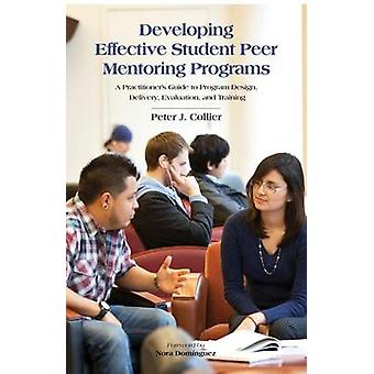 Developing Effective Student Peer Mentoring Programs - A Practitioner'