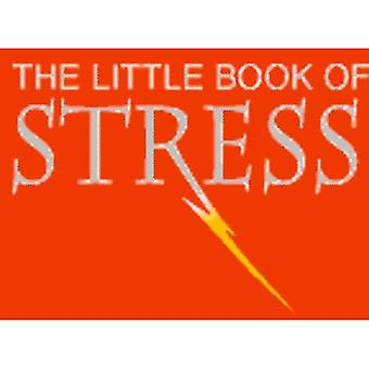 The Little Book of Stress: Ruhe ist für Weicheier, Get Real, gestresst