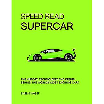 Speed Read Supercar: The History, Technology and Design Behind the World's Most Exciting Cars (Speed Read)