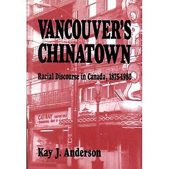 Vancouver's Chinatown: raciale discours in Canada, 1875-1980 (McGill-Queen's Studies in de etnische geschiedenis) (McGill-Queen's...