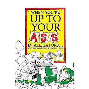 Lorsque vous êtes jusqu'à Your Ass en Alligators: plus de Folklore urbain de l'Empire de la paperasserie