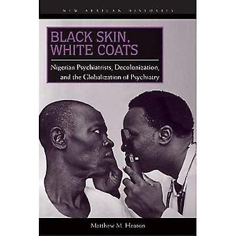 Pele negra, casacos brancos: Psiquiatras nigerianos, descolonização e a globalização da psiquiatria (nova Africano...