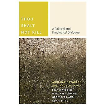 Thou Shalt Not Kill: (Commonalities)