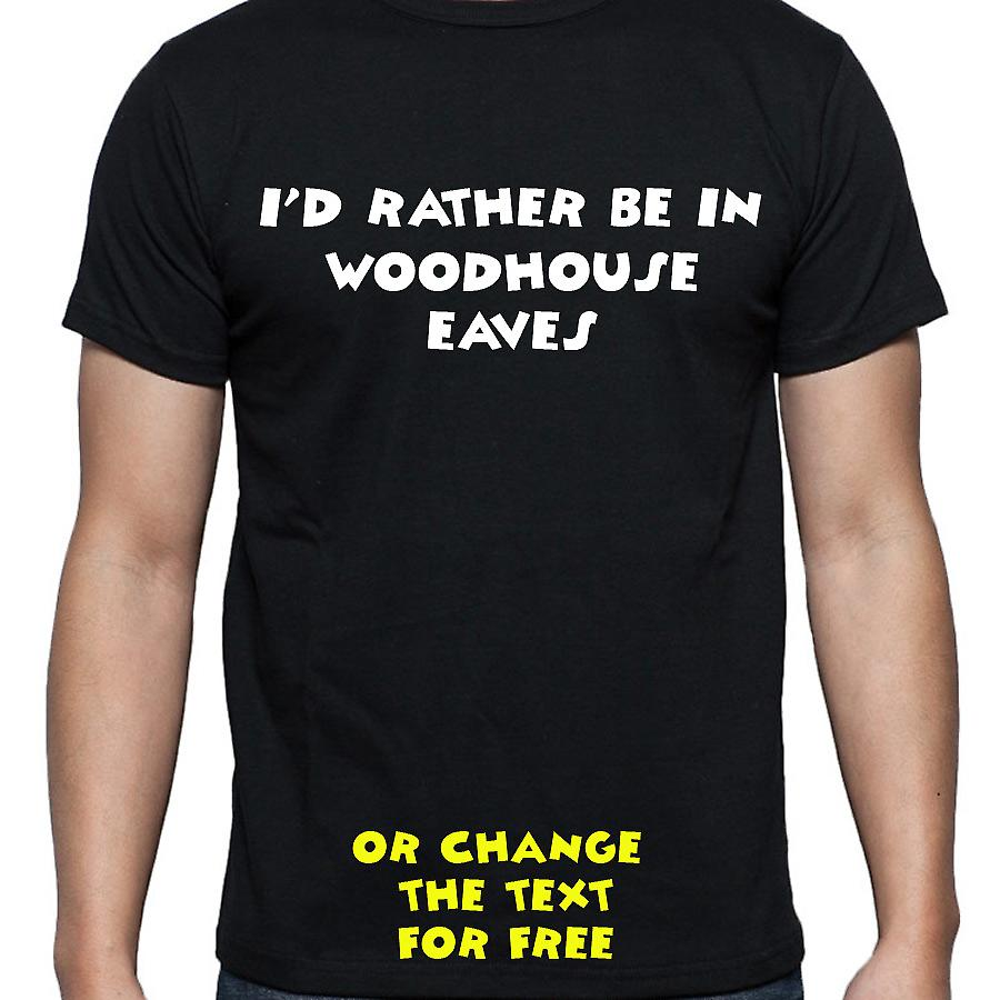 I'd Rather Be In Woodhouse eaves Black Hand Printed T shirt
