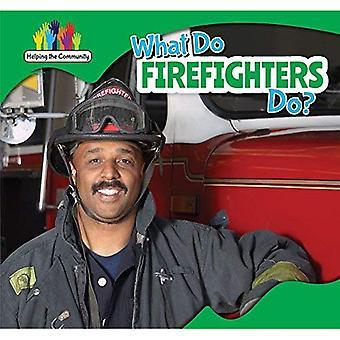 Que font les pompiers? (Aider la communauté)