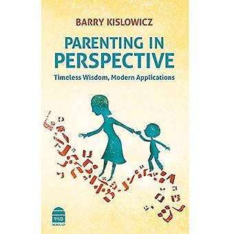 Parenting in Perspective: Timeless Wisdom, Modern Applications