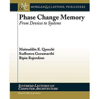 Phase Change Memory: From Devices to Systems (Synthesis Lectures on Computer Architecture)