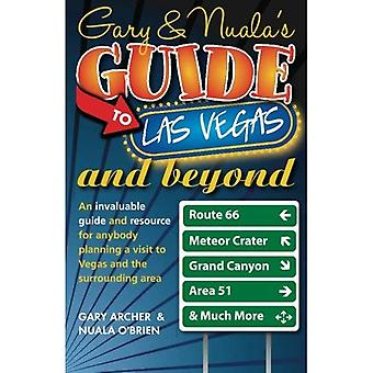 Gary & Nuala's Guide to Las Vegas & Beyond: An Invaluable Guide for Anybody Planning a Visit to Las Vegas and the Surrounding Area