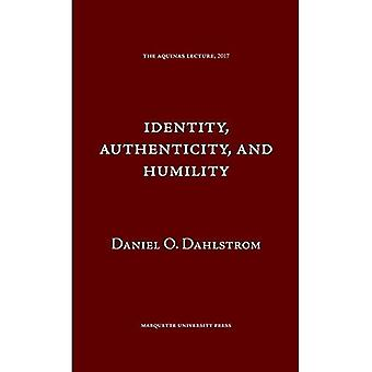 Identity Authenticity and Humility (The Aquinas Lecture in Philosophy)