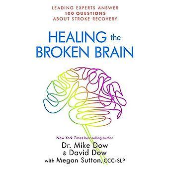 Healing brutna hjärnan: ledande experter svara på 100 frågor om Stroke Recovery
