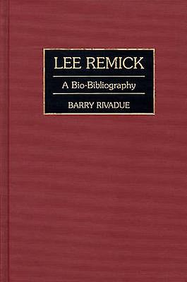 Lee Remick A BioBibliography by Rivadue & Barry