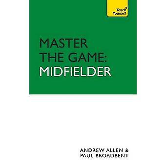Master the Game Midfielder by Allen & Andrew