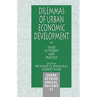 Dilemmas of Urban Economic Development Issues in Theory and Practice by Bingham & Richard D.