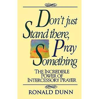 Nicht stehen nur dort beten etwas Dunn & Ron