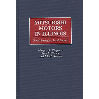 Mitsubishi Motors in Illinois Global Strategies Local Impacts by Chapman & Margaret L.