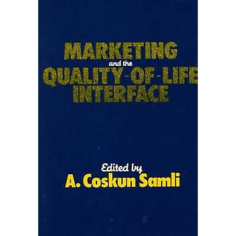 Marketing and the QualityOfLife Interface by Samli & A. Coskun