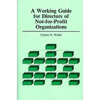Eine funktionierende Anleitung für Direktoren der gemeinnützige Organisationen von Waldo & Charles N.