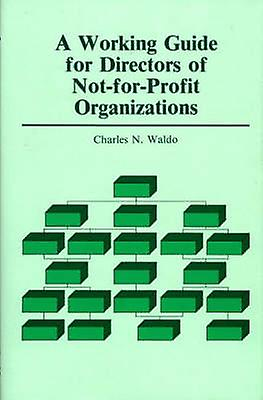 A Working Guide for Directors of NotForProfit Organizations by Waldo & Charles N.