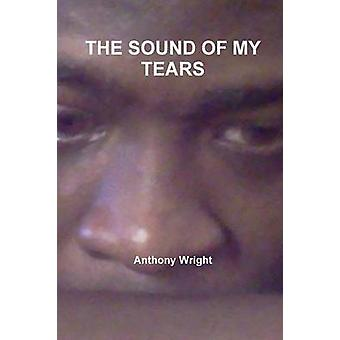 The Sound of My Tears by Wright & Anthony