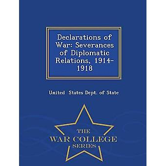 Declarations of War Severances of Diplomatic Relations 19141918  War College Series by States Dept. of State & United