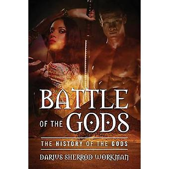 Battle of the Gods The History of the Gods by Workman & Darius Sherrod