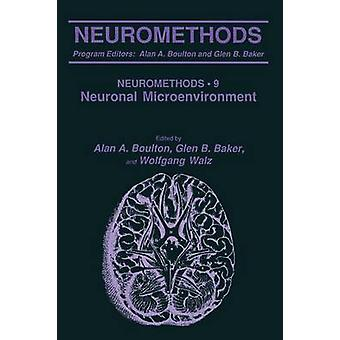 The Neuronal Microenvironment by Boulton & Alan A.