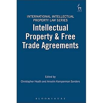 Intellectual Property and Free Trade Agreements by Heath & Christopher