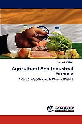 Agricultural and Industrial Finance by Kalkoti & Kavita G.