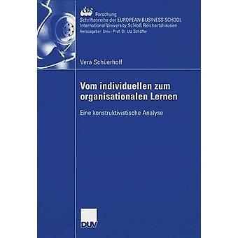 Vom individuellen zum organisationalen Lernen Eine konstruktivistische Analyse av Thommen & Prof. Dr. JeanPaul