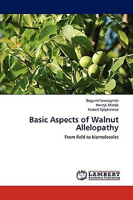 Basic Aspects of Walnut Allelopathy by Leszczynski Bogumil