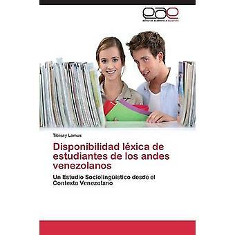 Disponibilidad Lexika de Estudiantes de Los Andes Venezolanos von Lamus Tibisay